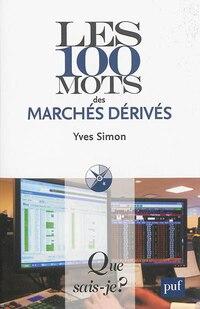 100 mots des marchés dérivés (Les) [nouvelle édition]