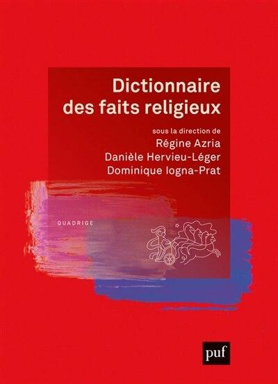 Dictionnaire des faits religieux [nouvelle édition] by Régine Azria