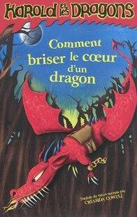 Harold et les dragons tome 7 Comment briser le cœur d'un dragon