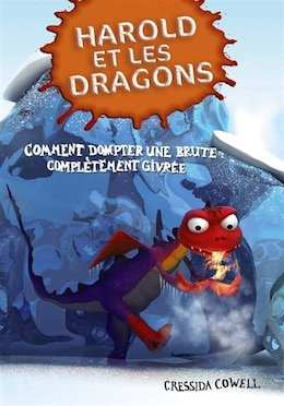Book Harold et les dragons tome 4 Comment dompter une brute complètement givrée by Cressida Cowell
