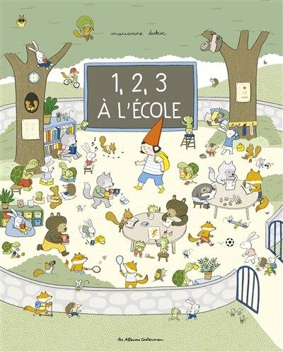 1,2,3... A L'ECOLE ! de MARIANNE DUBUC