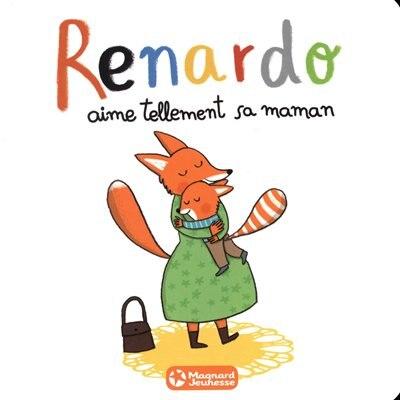 Renardo aime tellement sa maman by Sophie Furlaud