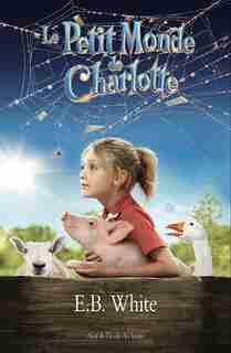 Le petit monde de Charlotte by E.B. White