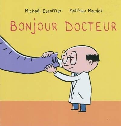 Bonjour docteur de Michael Escoffier