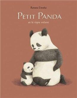 Book Petit panda et le tigre volant by Renata Liwska