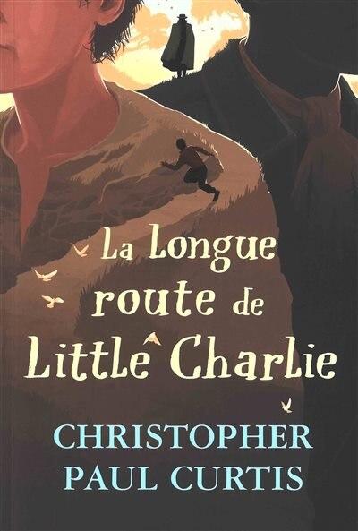 La longue route de Little Charlie de Christopher Paul Curtis