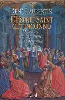 L'ESPRIT SAINT CET INCONNU by RENÉ LAURENTIN