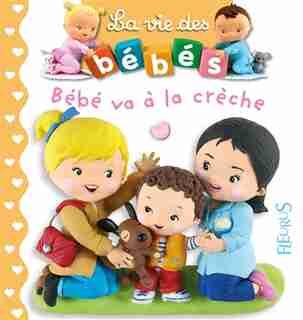 Bébé va à la crèche by Nathalie Bélineau