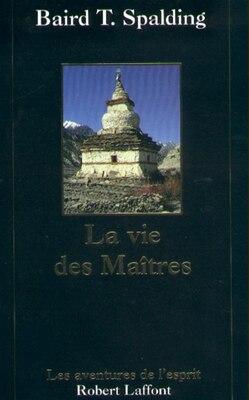 Book VIE DES MAITRES -LA -N.E. by Baird T. Spalding