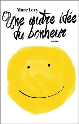 Book Une autre idée du bonheur by Marc Levy