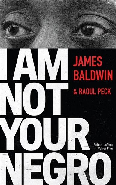 I Am Not Your Negro de James Baldwin