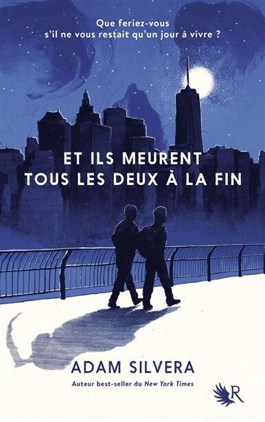 TOUS LES DEUX MEURENT À LA FIN by Adam Silvera
