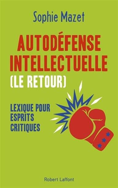 Autodéfense intellectuelle : le retour by Sophie Mazet