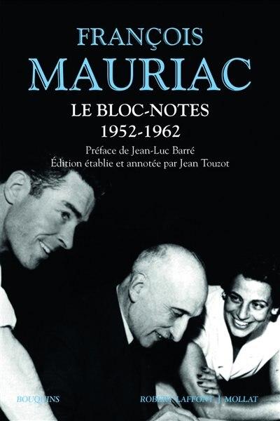 Le bloc-notes Tome 1 1952-1957 de François Mauriac