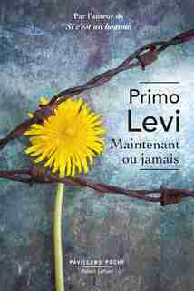 Maintenant ou jamais de Primo Levi