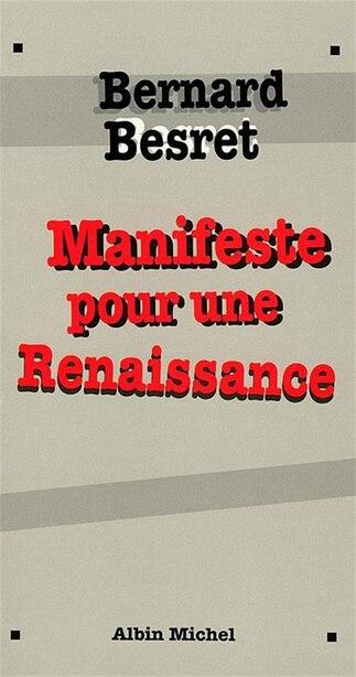 Manifeste pour une renaissance by Bernard Besret