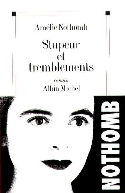 STUPEUR ET TREMBLEMENTS de Amelie Nothomb