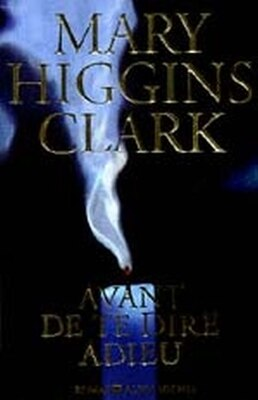 Book AVANT DE TE DIRE ADIEU by Mary Higgins Clark