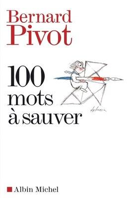 Book 100 MOTS A SAUVER by Bernard Pivot