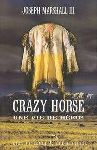 CRAZY HORSE -UNE VIE DE HEROS