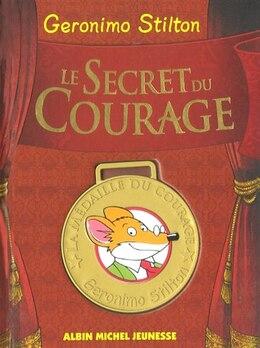 Book SECRET DU COURAGE -LE by Geronimo Stilton