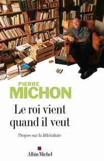 ROI VIENT QUAND IL VEUT -LE by Pierre Michon