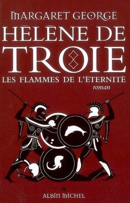 Book HELENE DE TROIE T2 -FLAMMES..ETERNITE by MARGARET GEORGE