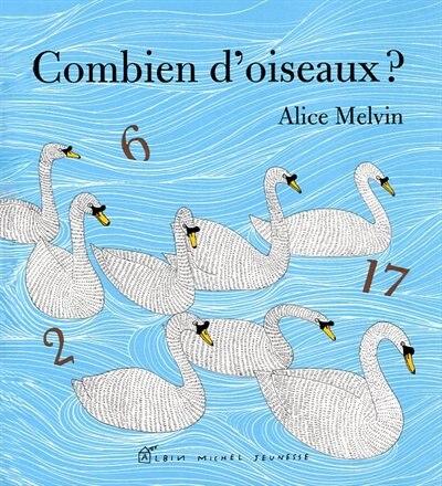 Combien d'oiseaux? by Alice Melvin