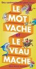MOT VACHE ET LE VEAU MACHE -LE by Joël Martin