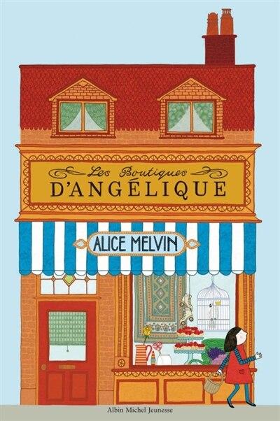 BOUTIQUES D'ANGELIQUE -LES by Alice Melvin