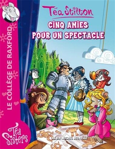 CINQ AMIES POUR UN SPECTACLE T6 de Téa Stilton