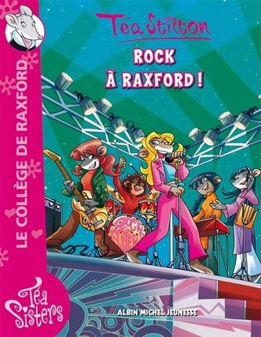 ROCK A RAXFORD! T7 de Téa Stilton