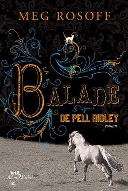 Book BALADE DE PELL RIDLEY -LA by MEG ROSOFF