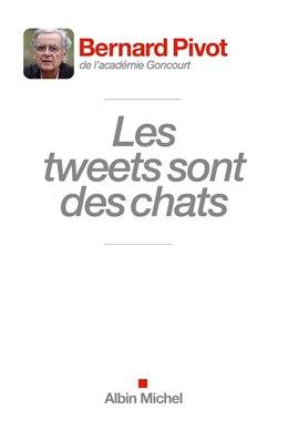 Book Les tweets sont des chats by Bernard Pivot