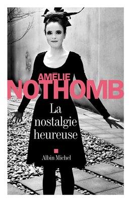 Book La nostalgie heureuse by Amélie Nothomb