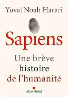 Sapiens : une brève histoire de l'humanité de Yuval Noah Harari