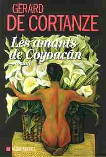 Les amants de Coyocan by Gérard De Cortanze