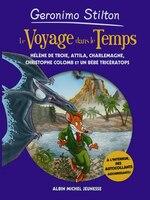 Geronimo Stilton Voyage dans le temps tome 6 Hélène de Troie, Atilla, Charlemange, Christophe…