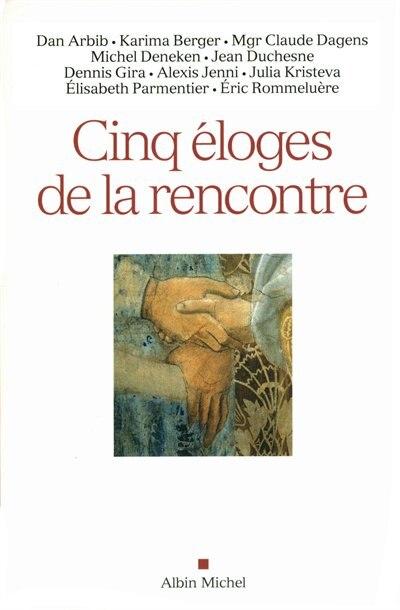 CINQ ELOGES DE LA RENCONTRE by COLLECTIF