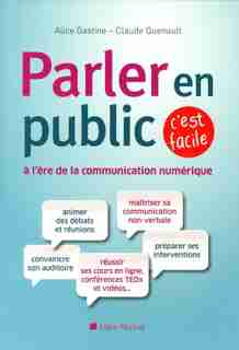 Parler en public, c'est facile by Alice Gastine