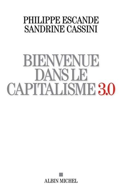 Naissance Du Capitalisme 3.0 by Philippe Escande