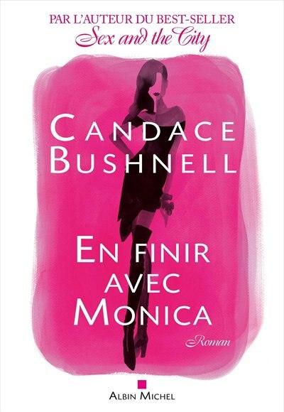 En finir avec Monica by Candace Bushnell