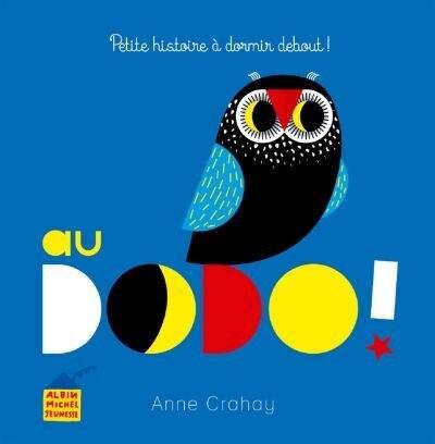 AU DODO! PETITE HIST. A DORMIR DEBOUT! by Anne Crahay
