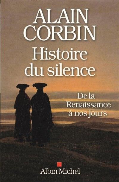 HIST. DU SILENCE by Alain Corbin