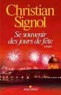 Se souvenir des jours de fête by Christian Signol