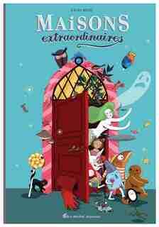 MAISONS EXTRAORDINAIRES by Cécile Becq