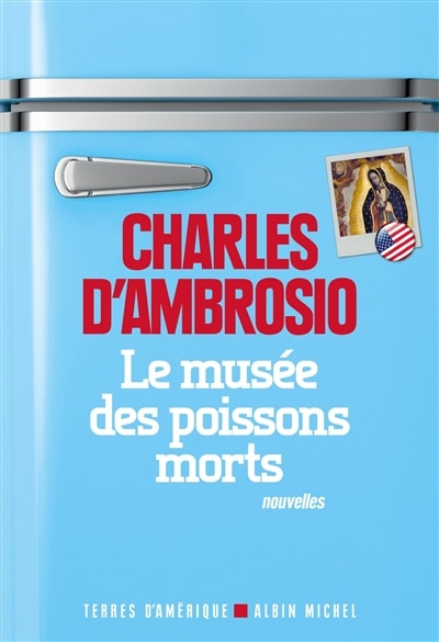 Le musée des poissons morts n ed by Charles D'ambrosio