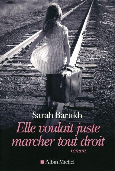 Elle voulait juste marcher tout droit by SARAH Barukh