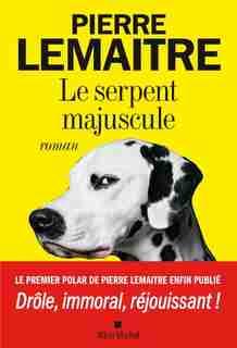 Le serpent majuscule de Pierre Lemaitre