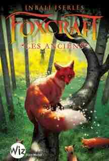 FOXCRAFT T2 -LES ANCIENS by Inbali Iserles